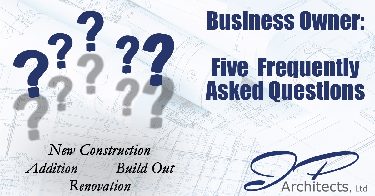 This is the cover image for our blog about the Five Most Frequently Asked Questions from business owners during their renovation, new construction, addition or build-out. Read the entire blog below.
