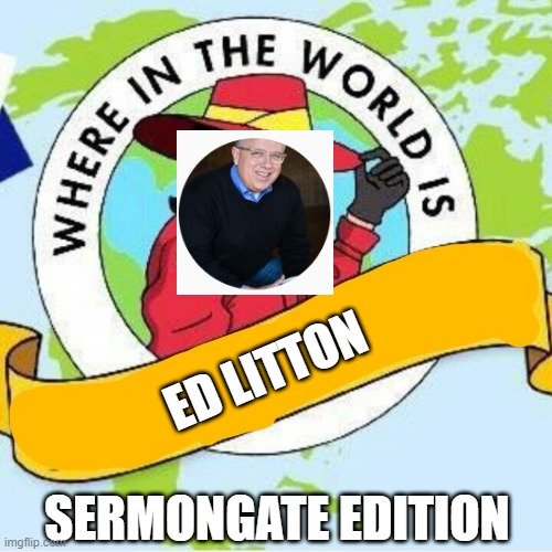 Where in the World is Ed Litton?
