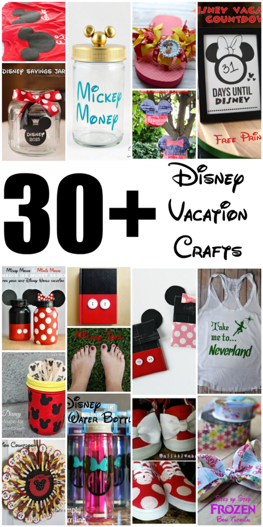 Over 30 Disney vacation DIY crafts!