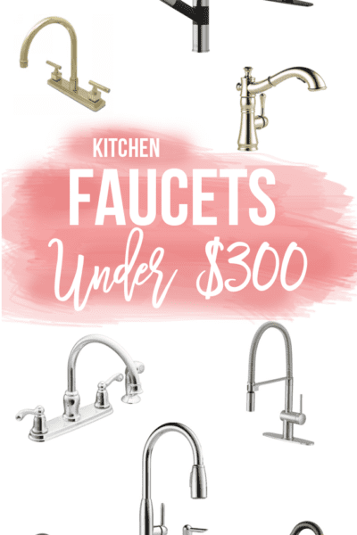 10 Kitchen Faucets Under $300