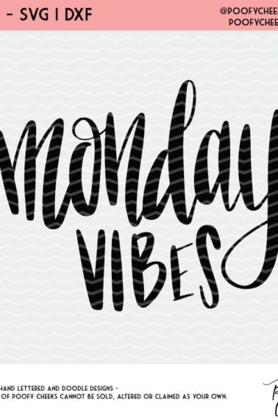 Free Cricut and Silhouette Cut File – Monday Vibes Cut File Freebie – DXF, PNG, SVG