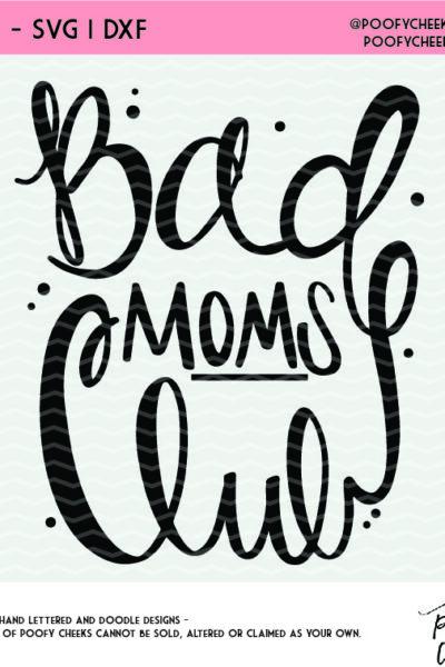 Bad Moms Club Free Cut File
