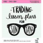 Teacher cut file. Trading lesson plans for sun tans cut file. DXF, SVG, PNG