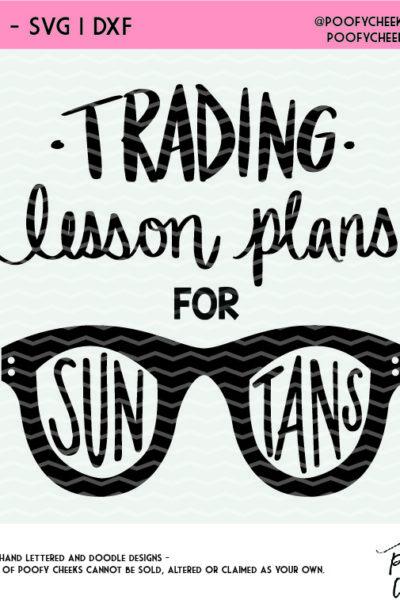 Summer Break Cut File for Teachers – Trading Lesson Plans for Sun Tans