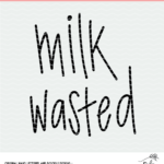 milk wasted cut file design
