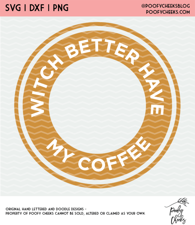 Witch Better Have My Coffee