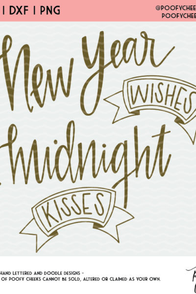 New Year Wishes and Midnight Kisses – New Year Cut File – SVG, DXF, PNG