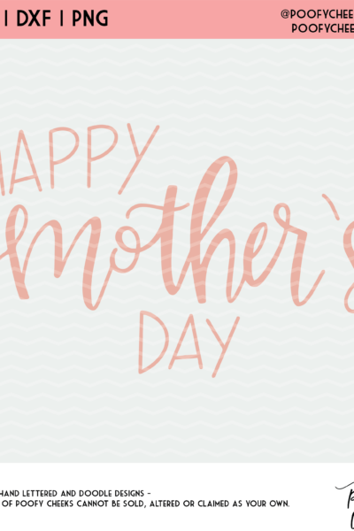 Happy Mother's Day Cut File – SVG, DXF and PNG – Silhouette and Cricut Design