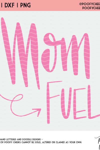 Mom Fuel Cut File – SVG, DXF, PNG for Cricut and Silhouette