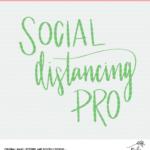 Social Distancing Pro Cut File - Digital Design