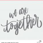 We are Together SVG Hand Lettered Digiital Design
