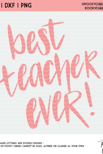 Best Teacher Ever Cut File – Teacher Appreciation – SVG, DXF and PNG