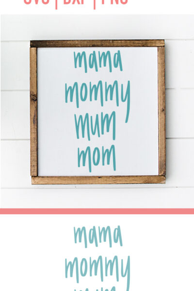 Mama, Mommy, Mum, Mom Name Cut File for Cricut and Silhouette Cameo