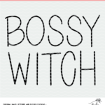 Bossy Witch Cut File Digital Design