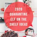 2020 Quarantine Elf on the Shelf Ideas