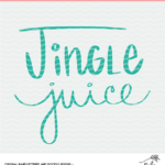Jingle Juice digital cut file