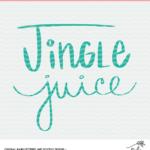 Jingle Juice digital cut file