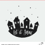 Let it Snow Christmas Town Digital Design