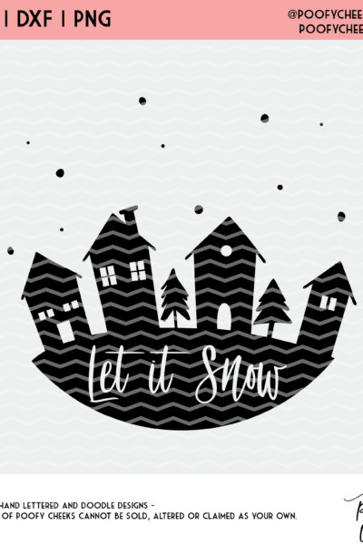 Let it Snow Town Cut File – Silhouette and Cricut – SVG, DXF, PNG