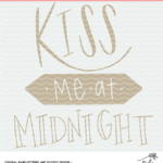 Kiss me at Midnight Cut File Digital Design