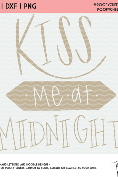 New Year's Eve Cut File – Kiss Me at Midnight – SVG, DXF, PNG
