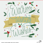 Warm Winter Wishes Digital Design Cut File