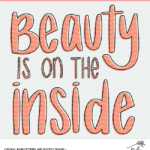 Beauty is on the Inside Cut File
