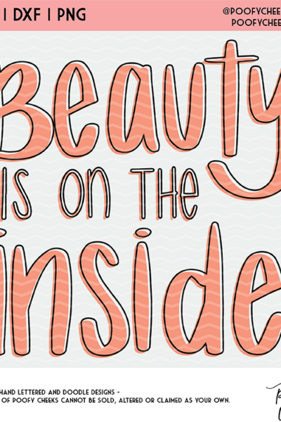 Beauty is on the Inside Cut File – SVG, DXF, PNG for Silhouette and Cricut