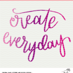 Create Everyday cut file digital design