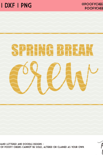 Spring Break Crew Cut File – Cricut and Silhouette Cameo DXF, SVG, PNG