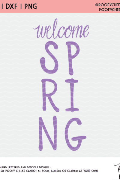 Welcome Spring Cut File – SVG, DXF and PNG Silhouette and Cricut
