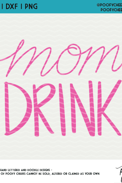 Mom Drink Cut File – SVG, DXF, PNG