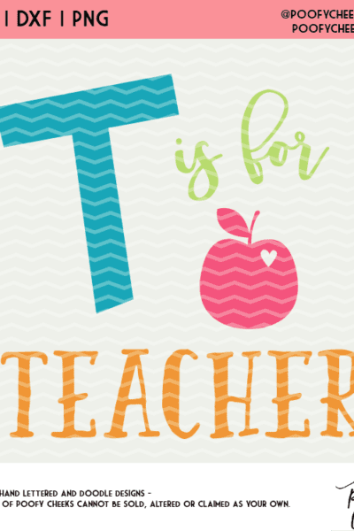 T is for Teacher Cut File – SVG, DXF, PNG for Cricut and Silhouette Cameo