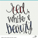 Red, White and Beauty Fourth of July Digital Design