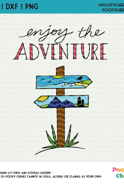 Enjoy the Adventure SVG Cut File – SVG, PNG, DXF for Silhouette Cameo and Cricut Machine