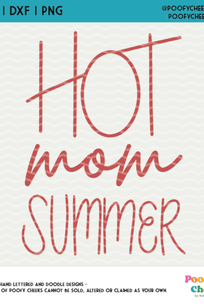 Hot Mom Summer Cut File – PNG, SVG, DXF for Silhouette Cameo and Cricut Users