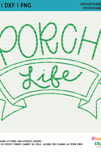 Porch Life Cut File – SVG, DXF, PNG – Silhouette Cameo and Cricut Design