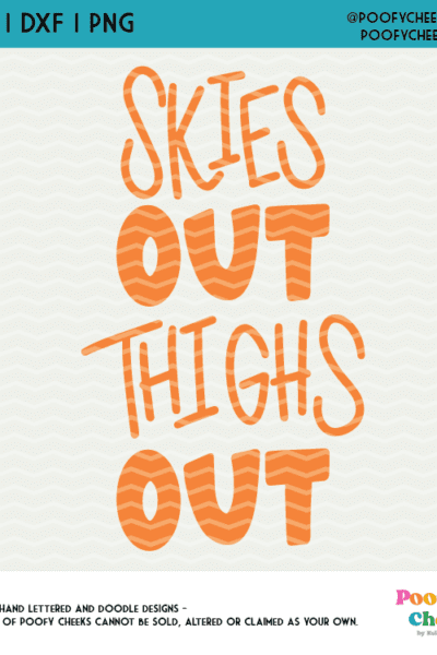 Skies Out Thighs Out Cut File for Silhouette and Cricut, SVG, DXF, PNG