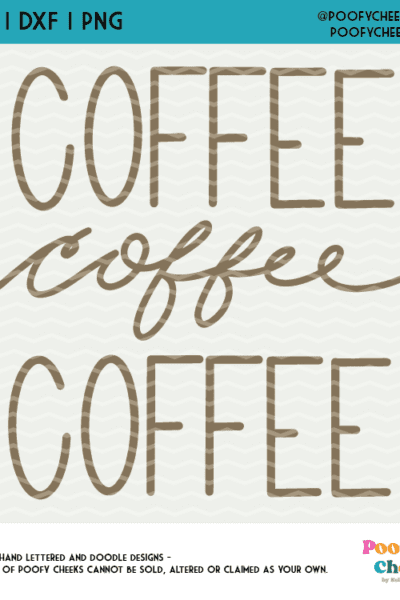 Hand Lettered Coffee, Coffee, Coffee SVG for Cricut Machines – SVG, DXF and PNG Digital Design