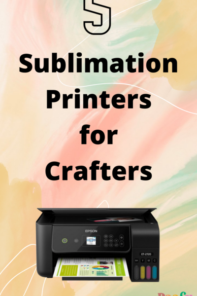 5 Sublimation Printers for Crafters