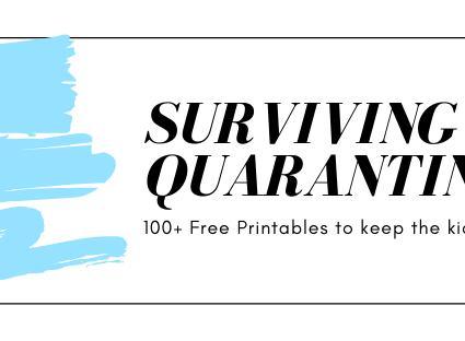 Surviving the Quarantine: Printables