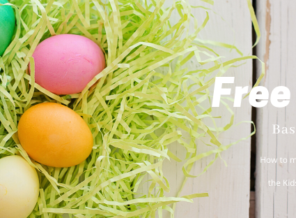 Free Easter Basket Ideas for Kids