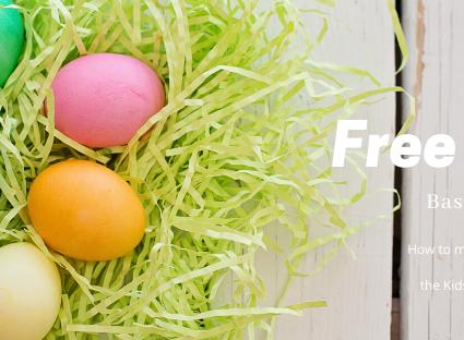 Free Easter Basket Ideas for Kids