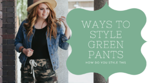 styling green pants