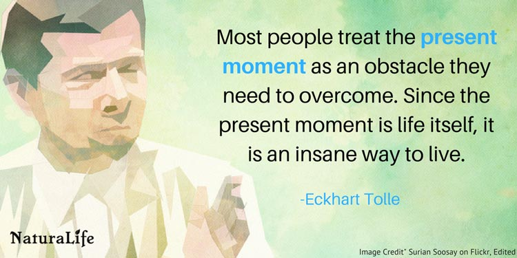 inspirational quote about being present by Eckhart Tolle