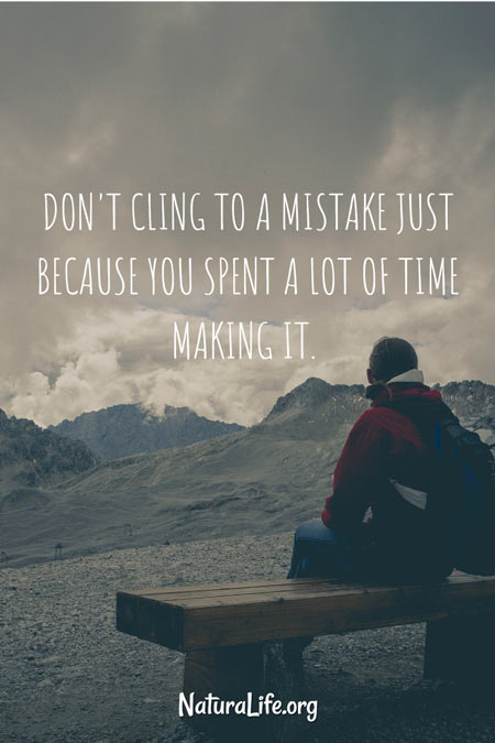 Don't Cling to a Mistake Just You Spent a Lot of Time Making it. Motivational Quote