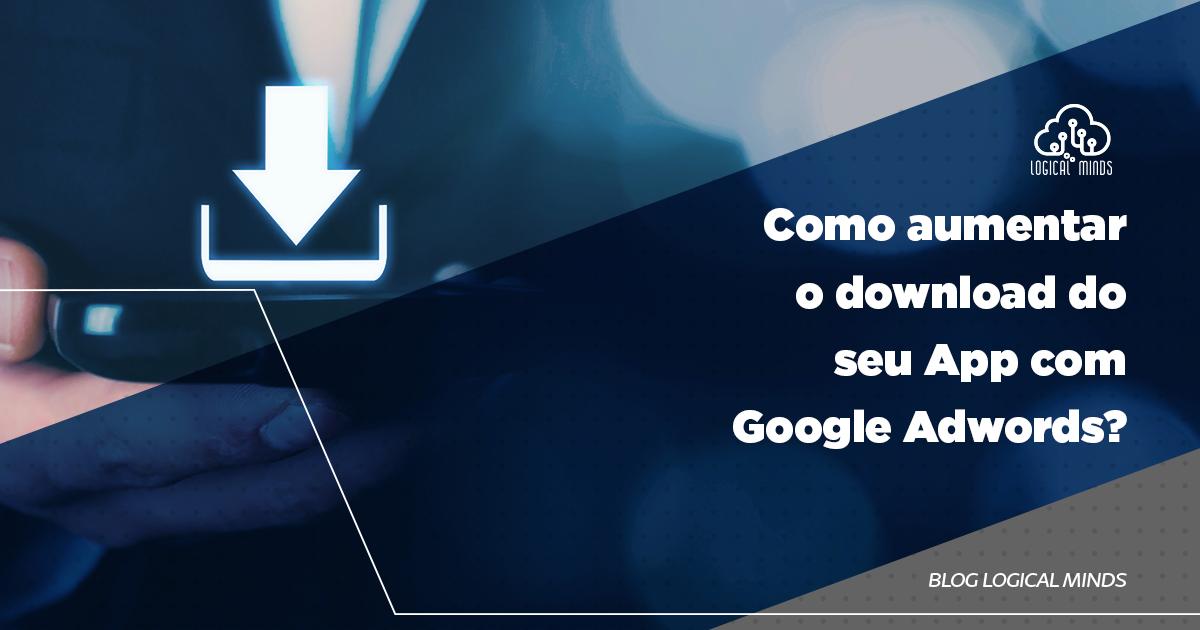 Você está em busca de uma solução para aumentar o número de downloads do seu aplicativo? No post de hoje, contamos porque o Google Adwords é um importante aliado e ensinamos como desenvolver sua campanha de divulgação. Confira!