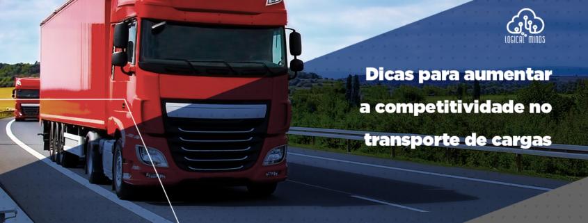 Quer alcançar o topo entre as transportadoras? No post de hoje, vamos dar todas as dicas para que a sua empresa possa aumentar a competitividade no transporte de cargas. Confira!