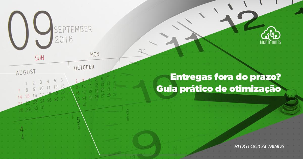 Você sabia que a causa dos atrasos nas entregas pode estar relacionada com os processos internos da sua empresa?