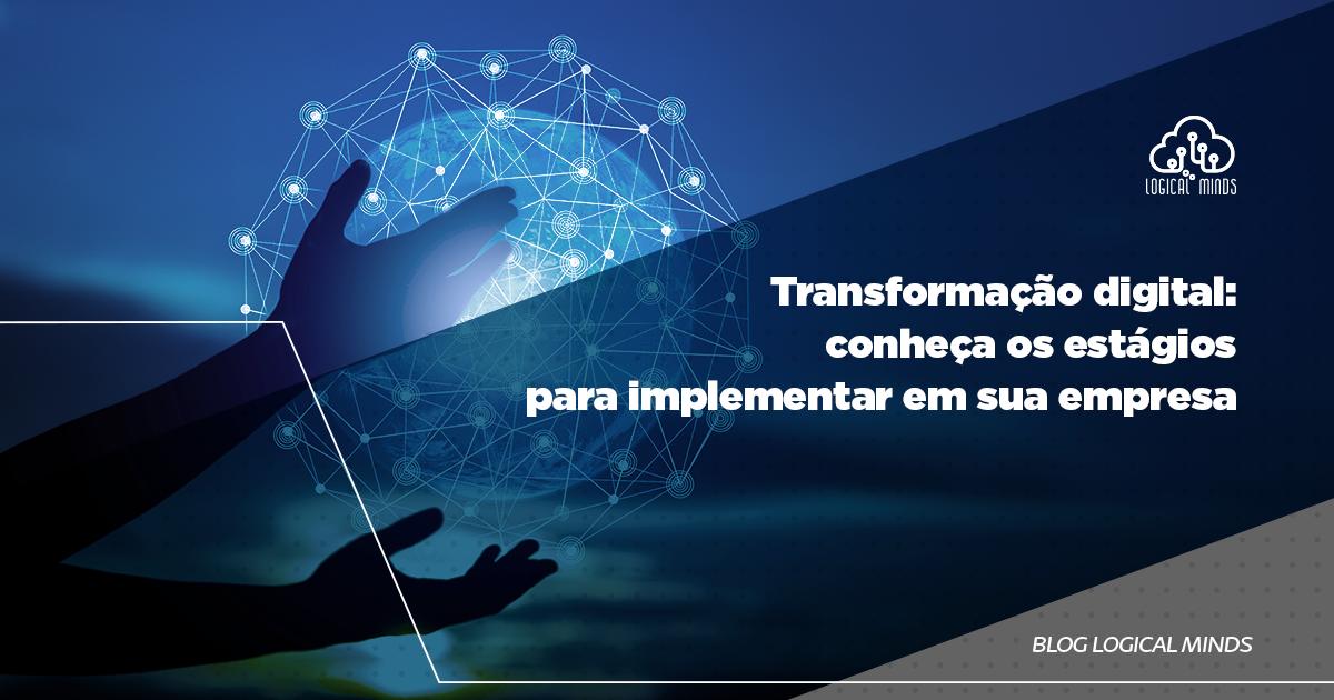 A transformação digital já é realidade em sua empresa? Saiba como implementá-la passo a passo.